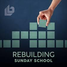 Rebuilding Sunday School