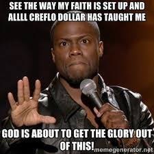 See the way my Faith is set up and Allll Creflo Dollar has taught ... via Relatably.com
