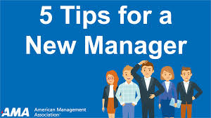 tips to become a successful new manager tips to become a successful new manager