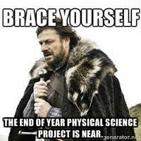 The end of year Physical Science project is near. - meme Brace ... via Relatably.com