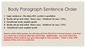 sentence order requirements for paragraphs essays not written body paragraph sentence order 1 topic sentence this does not contain a quotation 2