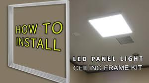 HOW TO INSTALL <b>LED Panel</b> Light Ceiling Frame Kit - YouTube
