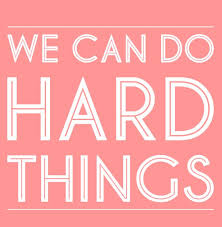 Image result for we can do hard things