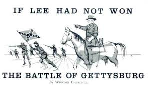 If Lee Had Not Won The Battle of Gettysburg     Cynical C Cynical C