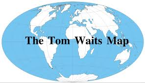 <b>Tom Waits</b> Map | A map of places from <b>Tom Waits</b> songs