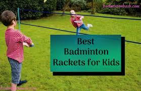 Best <b>Badminton</b> Racket for <b>Kids</b> - Play like a Champion!
