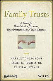 <b>Family Trusts</b>: A Guide for Beneficiaries, Trustees, Trust Protectors ...