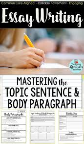 17 best ideas about middle school writing argument help your students master topic sentence and body paragraph writing this teaching resource students