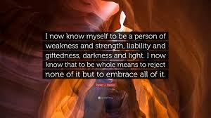 parker j palmer quote i now know myself to be a person of parker j palmer quote i now know myself to be a person of