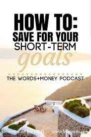 video series how to save for your short term money goals tess wicks how to save for your short term money goals who knew you needed different