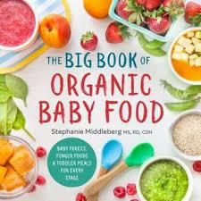 Download Book The Big Book of <b>Organic Baby Food</b>: Baby Purees ...