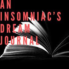 An Insomniac's Dream Journal