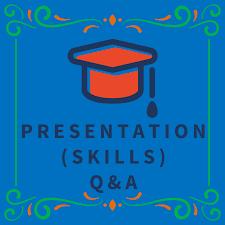 Presentation (Skills) Q&A
