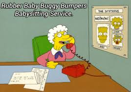 rubber baby buggy bumpers babysitting service | Tumblr via Relatably.com