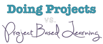 Doing Projects Versus Project Based Learning on Google