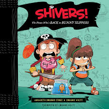 Shivers!: The Pirate Who's Back in Bunny Slippers by Annabeth ...