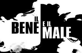 Image result for il bene e il male
