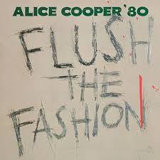 <b>Alice Cooper</b> - <b>Flush</b> The Fashion - LP+ – Rough Trade