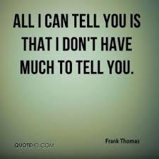 Frank Thomas Quotes   QuoteHD via Relatably.com
