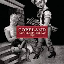 Copeland - <b>Eat</b>, <b>Sleep</b>, <b>Repeat</b> - Amazon.com Music