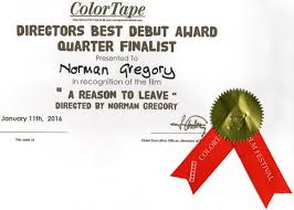 director s best debut award a reason to leave a norman gregory this time it is the director s best debut award quarter finalist awarded to a reason to leave s