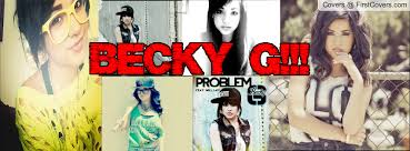 Becky G Cute Quotes. QuotesGram