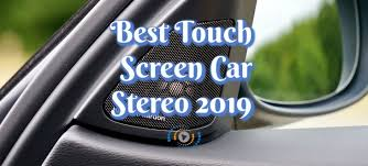 10 Best <b>Touch Screen Car</b> Stereos September 2019 Reviews ...