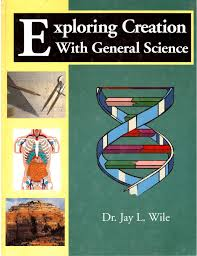 exploring creation general science jay l wile exploring creation general science jay l wile 9781932012064 com books