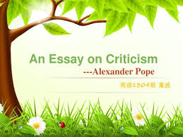 an essay on criticism alexander pope  an essay on criticism alexander pope20122213822366522823 3397026575