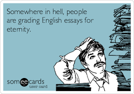 somewhere in hell people are grading english essays for eternity  teacher week