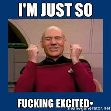 I'm just so fucking excited• - Captain Picard So Much Win! | Meme ... via Relatably.com