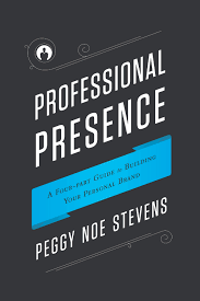 professional presence steps to building your personal brand professional presence 4 steps to building your personal brand