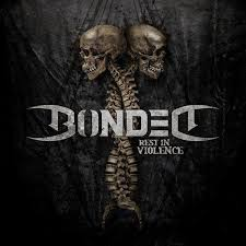 <b>Bonded</b> - <b>Rest</b> In Violence | Releases | Discogs