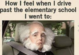 Driving past the elementary School | Funny Pictures, Quotes, Memes ... via Relatably.com