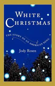 <b>White Christmas</b>   Book by <b>Jody Rosen</b>   Official Publisher Page ...