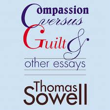 hear compassion versus guilt and other essays audiobook by thomas extended audio sample compassion versus guilt and other essays by thomas sowell
