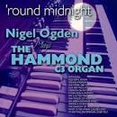 'Round Midnight: Nigel Ogden Plays the Hammond C3 Organ