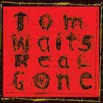 Real Gone album by Tom Waits