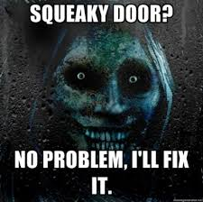 squeaky door? horror meme | Funny | Pinterest | Squeaky Door ... via Relatably.com