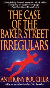 The <b>Case of</b> the Baker Street Irregulars (1940) by <b>Anthony Boucher</b> ...