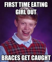 first time eating girl out braces get caught - Misc - quickmeme via Relatably.com