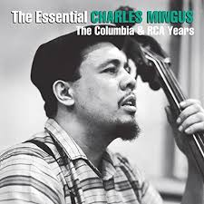 The Essential <b>Charles Mingus: The</b> Columbia & RCA Years by ...