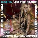 I Am the Dance Commander & I Command You to Dance: The Remix Album [Clean Version]