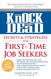 knock em dead secrets strategies for first time job seekers knock em dead secrets strategies for first time job seekers martin yate cpc 9781440536786 com books