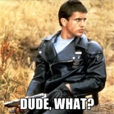 Mel Gibson Miffed Max | Meme Generator via Relatably.com