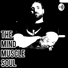 Mind, Muscle, and Soul