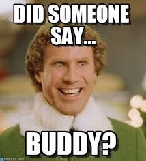 Did Someone Say... - Buddy The Elf meme on Memegen via Relatably.com