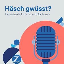 Häsch gwüsst? Expertentalk mit Zurich Schweiz