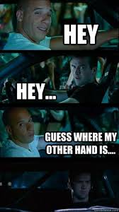 funny-fast-and-the-furious-vin-diesel-vertical-meme.jpg via Relatably.com