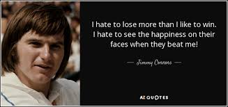 TOP 25 QUOTES BY JIMMY CONNORS | A-Z Quotes via Relatably.com